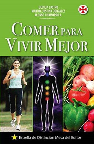 Comer para vivir mejor por Alonso Chamorro