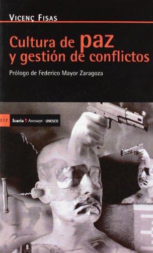 Cultura de paz y gestión de conflictos: Prólogo de Federico Mayor Zaragoza (Antrazyt)