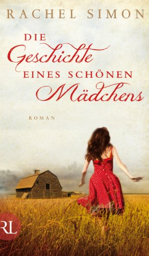 Die Geschichte eines schönen Mädchens: Roman