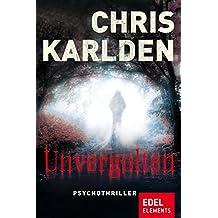 Unvergolten: Psychothriller