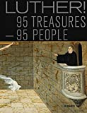 Luther!: 95 Treasures - 95 People