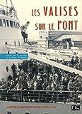 Les valises sur le pont : Mémoire du rapatriement maritime d'Algérie, 1962