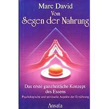 Vom Segen der Nahrung. Ein ganzheitliches Konzept des Essens. Psychologische und spirituelle Aspekte der Ernährung