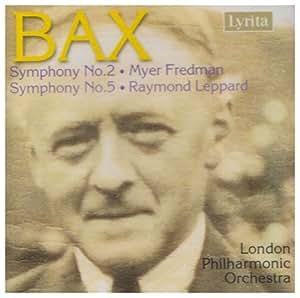 Arnold Bax : Symphonies n° 2 et n° 5