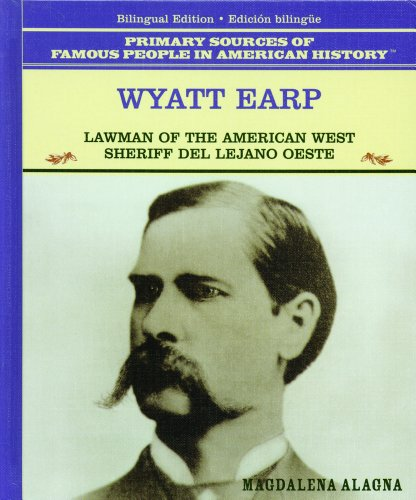 Wyatt Earp: Lawman of the American West : Sheriff Del Lejano Oeste (Famous People in American History) por Magdalena Alagna