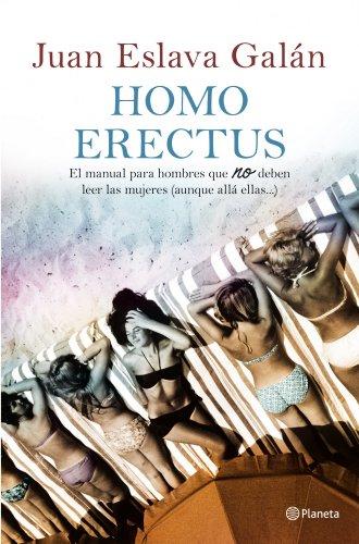 Homo erectus: Manual hombres no deben leer mujeres