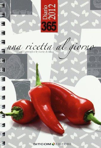 365 Una Ricetta Al Giorno 2012
