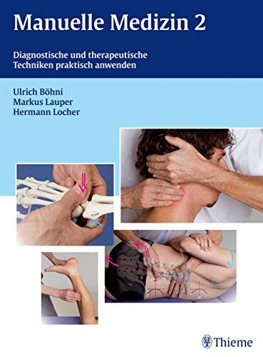 Manuelle Medizin 2: Diagnostische und therapeutische Techniken praktisch anwenden