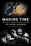 Making Time in Stanley Kubrick's Barry Lyndon: Art, History, and Empire