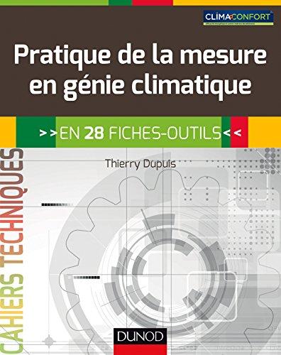 Pratique de la mesure en génie climatique - En 28 fiches-outils par Thierry Dupuis
