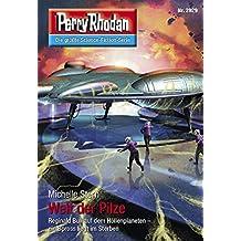 """Perry Rhodan 2929: Welt der Pilze (Heftroman): Perry Rhodan-Zyklus """"Genesis"""" (Perry Rhodan-Erstauflage)"""