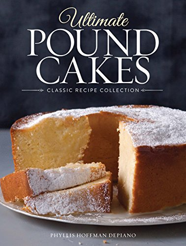 Ultimate Pound Cakes: Classic Recipe Collection -