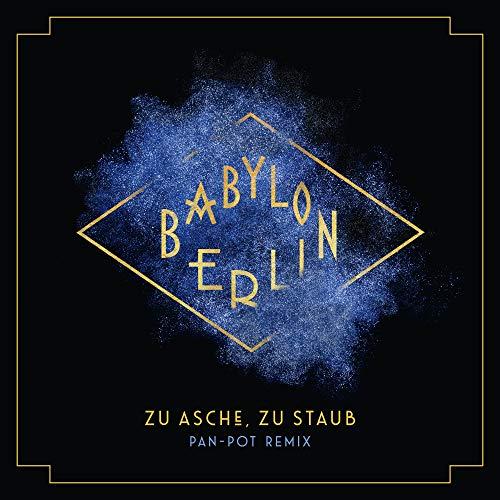 Zu Asche, Zu Staub (Pan-Pot Remix) [Music from the Original TV Series