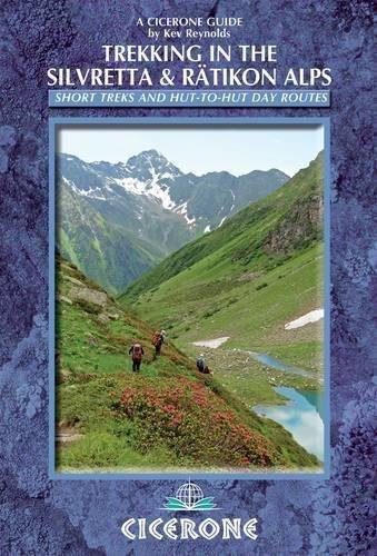 Trekking in the Silvretta and R?tikon Alps (Cicerone Guides) by Reynolds, Kev (2014) Paperback