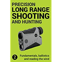 Precision Long Range Shooting And Hunting: Fundamentals, ballistics and reading the wind (English Edition)