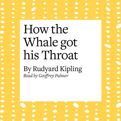 How the Whale Got His Throat  Audiolibri