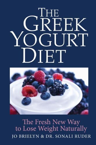 The Greek Yogurt Diet: The Fresh New Way to Lose Weight Naturally by Jo Brielyn (2014-06-26)