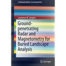 Ground-penetrating Radar and Magnetometry for Buried Landscape Analysis (SpringerBriefs in Geography)