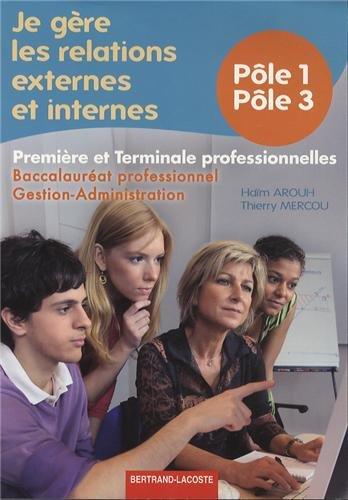 Je gère les relations externes et internes, 1e et Tle professionnelles : Pôles 1 et 3, bac pro Gestion-administration