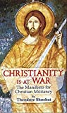Christianity at War, the Manifesto for Christian Militancy