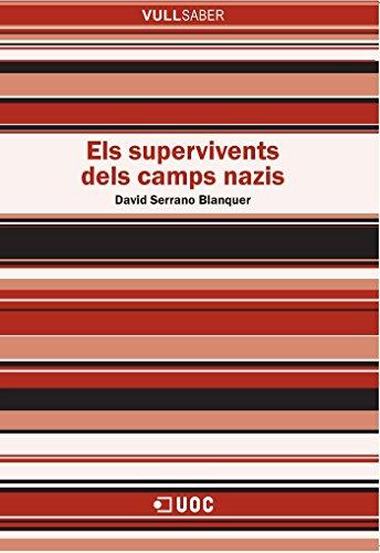 Supervivents dels camps nazis,Els (Vull saber) por David Serrano Blanquer