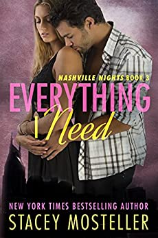Everything I Need: Jeremy & SarahBeth #2 (Nashville Nights Book 3) by [Mosteller, Stacey]