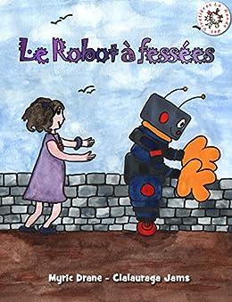 Le Robot à fessées par [Drane, Myric]