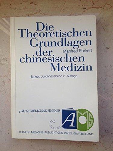 Die theoretischen Grundlagen der chinesischen Medizin