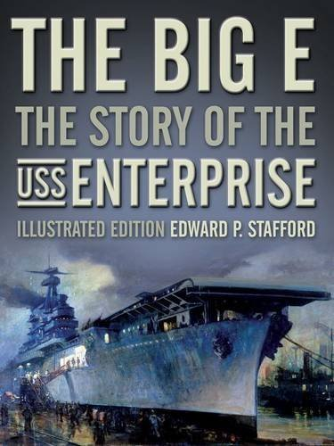 The Big E: The Story of the USS Enterprise, Illustrated Edition by Edward P. Stafford (2016-01-15)