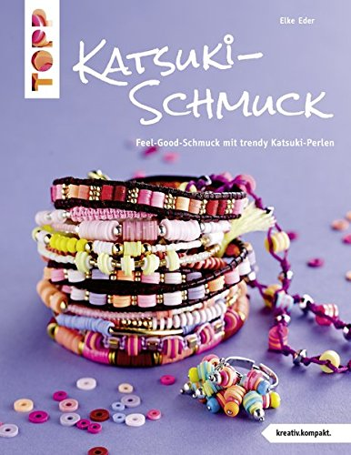 Katsuki-Schmuck (kreativ.kompakt): Feel-Good-Schmuck mit trendy Katsuki-Perlen