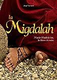 La Migdalah - Marie-Madeleine, la bien-aimée