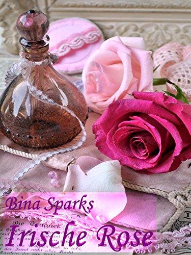 Irische Rose von [Sparks, Bina]