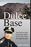 Dulce Base The Truth and Evidence from the Case Files of Gabe Valdez (English Edition)