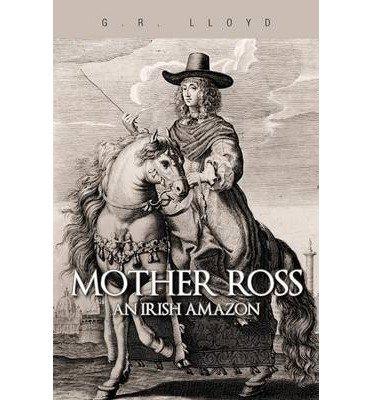 BY Lloyd, G R ( Author ) [ MOTHER ROSS: AN IRISH AMAZON ] Nov-2012 [ Paperback ]
