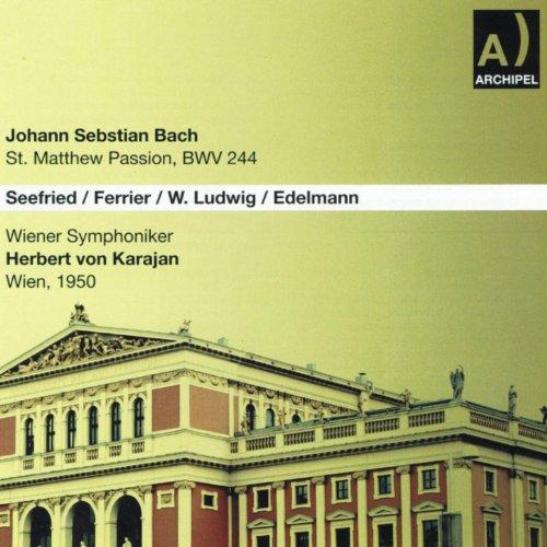 Johann Sebastian Bach: St. Matthew Passion, BWV 244 (Wien 1950)