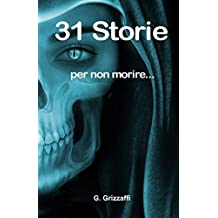 31 Storie: per non morire...