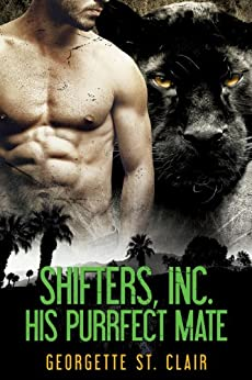His Purrfect Mate (A Shifter Romance) (Shifters, Inc. Book 2) (English Edition) par [St. Clair, Georgette]