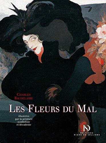 Les Fleurs du mal : Illustrées par la peinture symboliste et décadente par From Diane de Selliers