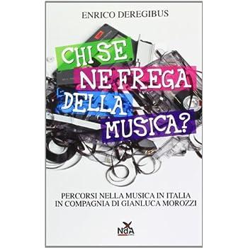 Chi Se Ne Frega Della Musica?