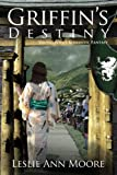 Griffin's Destiny (A Young Adult Romantic Fantasy) (Griffin's Daughter Trilogy Book 3) (English Edition)