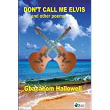 Don't Call Me Elvis and Other Poems