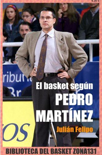 El basket según Pedro Martínez (Biblioteca del basket Zona131 nº 2) por Julián Felipo