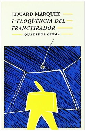 L'eloqüencia del franctirador por Eduard Màrquez Tañá