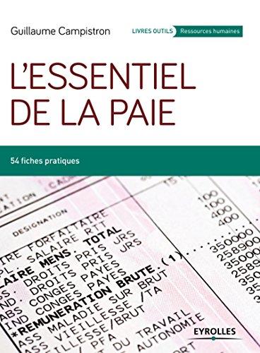 L'essentiel de la paie: 54 fiches pratiques (Livres outils - Ressources humaines) par Guillaume Campistron