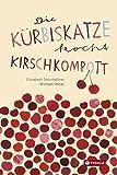 Die Kürbiskatze kocht Kirschkompott: Ein tierisch-kulinarisches ABC-Buch