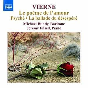 Vierne: Poeme De L'Amour (Le Poeme De L'Amour/ Psyche/ Ballade Du Desespere)