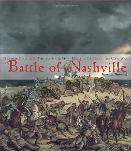The Battle of Nashville by Benson Bobrick (2010-10-12)