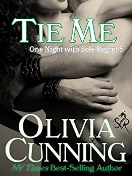 Tie Me (One Night with Sole Regret series Book 5) (English Edition) de [Cunning, Olivia]