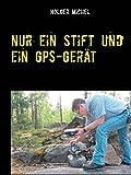Nur ein Stift und ein GPS-Gerät: mein Buch übers Geocachen
