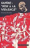 Telecharger Livres Gandhi non a la violence (PDF,EPUB,MOBI) gratuits en Francaise